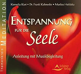 Kuri/Kuhnecke/Holitzka: Entspannung für die Seele