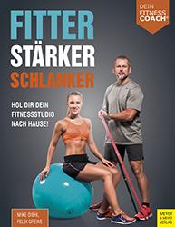 Mike Diehl / Felix Grewe: Fitter, stärker, schlanker