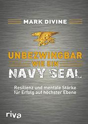 Mark Divine: Unbezwingbar wie ein Navy SEAL