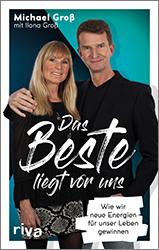 Michael Groß & Ilona Groß Das Beste liegt vor uns