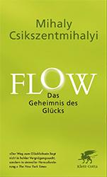 Mihaly Csikszentmihalyi: Flow. Das Geheimnis des Glücks